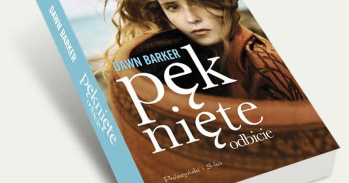 Pęknięte odbicie Dawn Barker