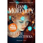 Wielkie kłamstewka - Liane Moriarty